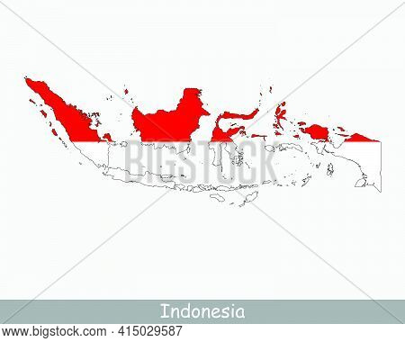 Indonesia Map Flag. Map Of The Republic Of Indonesia With The Indonesian National Flag Isolated On W