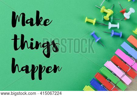 Green Background Written With Text Make Things Happen