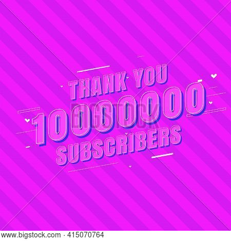 Thank You 10000000 Subscribers Celebration, Greeting Card For 10m Social Subscribers.