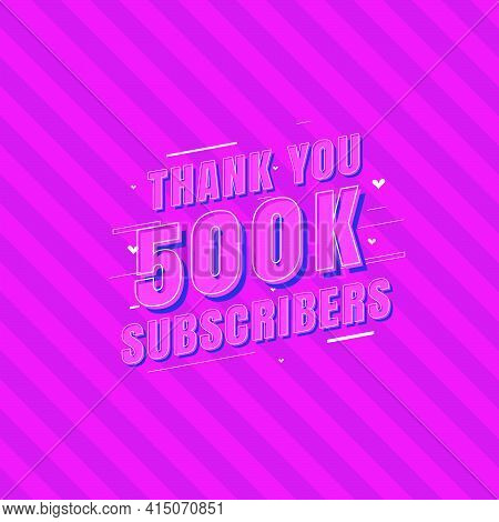 Thank You 500k Subscribers Celebration, Greeting Card For 500000 Social Subscribers.