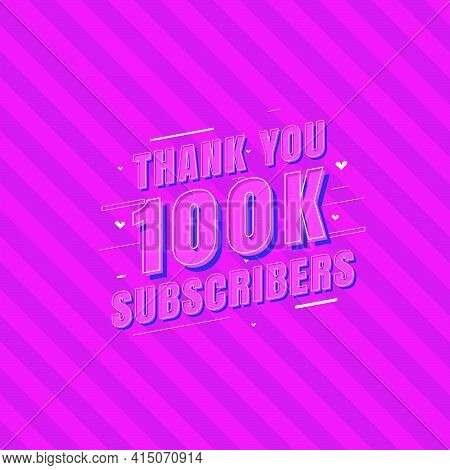 Thank You 100k Subscribers Celebration, Greeting Card For 100000 Social Subscribers.