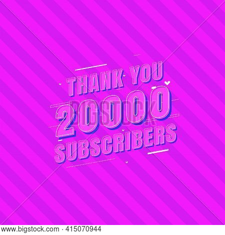 Thank You 20000 Subscribers Celebration, Greeting Card For 20k Social Subscribers.