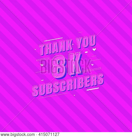 Thank You 8k Subscribers Celebration, Greeting Card For 8000 Social Subscribers.