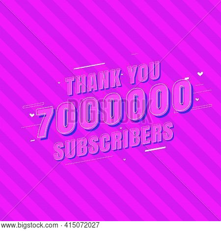 Thank You 7000000 Subscribers Celebration, Greeting Card For 7m Social Subscribers.