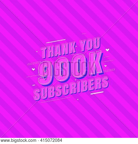 Thank You 900k Subscribers Celebration, Greeting Card For 900000 Social Subscribers.