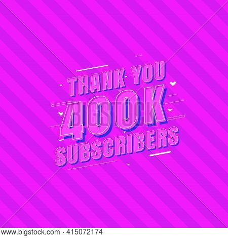 Thank You 400k Subscribers Celebration, Greeting Card For 400000 Social Subscribers.