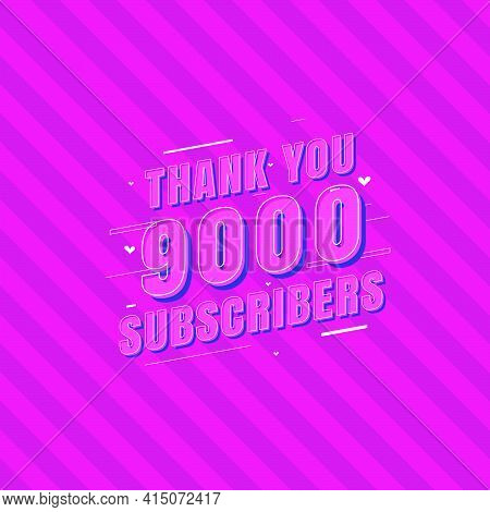 Thank You 9000 Subscribers Celebration, Greeting Card For 9k Social Subscribers.