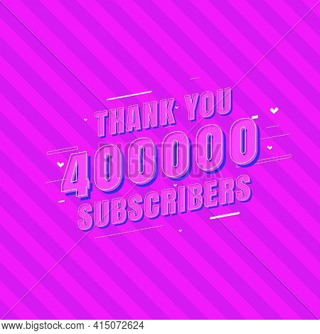 Thank You 400000 Subscribers Celebration, Greeting Card For 400k Social Subscribers.