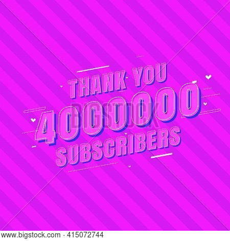 Thank You 4000000 Subscribers Celebration, Greeting Card For 4m Social Subscribers.