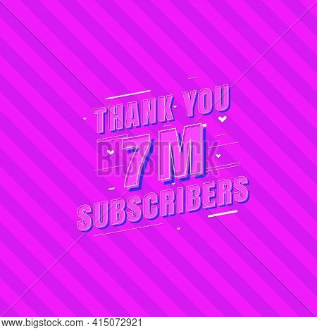Thank You 7m Subscribers Celebration, Greeting Card For 7000000 Social Subscribers.