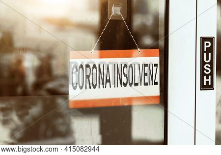 Corona Insolvency - German Text: Corona Insolvenz. Closed Business Due To Covid-19 Pandemic. Busines