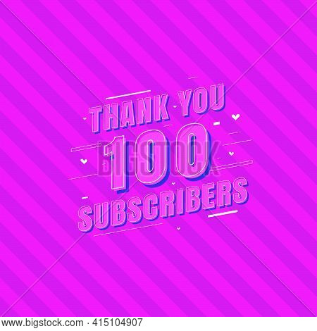 Thank You 100 Subscribers Celebration, Greeting Card For Social Subscribers.