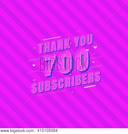 Thank You 700 Subscribers Celebration, Greeting Card For Social Subscribers.
