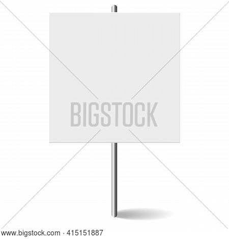 White Square Blank Banner Mock Up On Metal Stick. Protest Placard, Public Transparency With Metal Ho