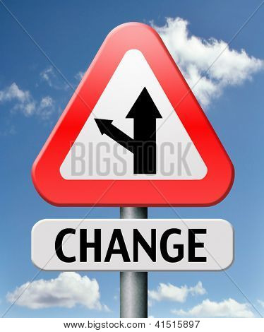 change ahead going different direction changes and improvement making thing better for the future positive evolution improve and progress to the best road sign with text