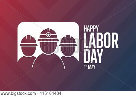 Happy Labor Day. 1 May. Holiday Concept. Template For Background, Banner, Card, Poster With Text Ins
