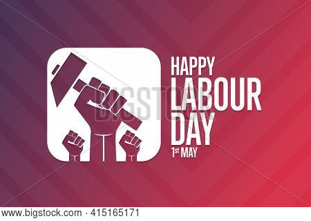 Happy Labour Day. 1 May. Holiday Concept. Template For Background, Banner, Card, Poster With Text In