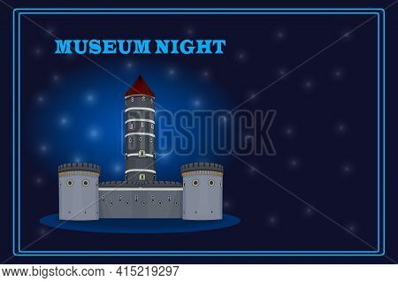 Museum Night. Ancient Castle At Starry Sky Background. Cultural Event Poster, Flyer Or Banner Templa