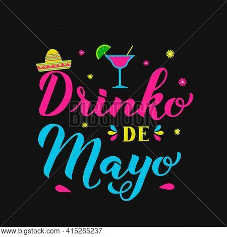 Drinko De Mayo Calligraphy Hand Lettering. Mexican Holiday Cinco De Mayo May 5th . Vector Template F