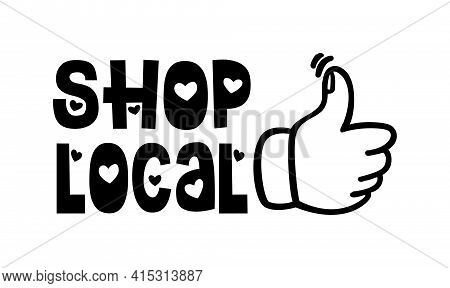 Shop Local Hand Drawn Text And Doodles Badges, Logo, Icons.