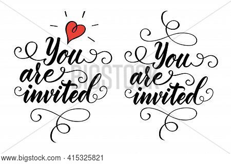 Vector Calligraphy Hand Drawn Lettering Phrase You Are Invited. Suitable For Wedding Event. Decorate