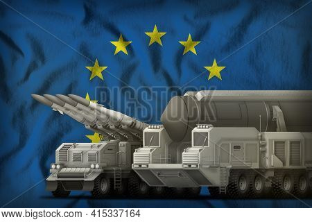 Rocket Forces On The European Union Flag Background. European Union Rocket Forces Concept. 3d Illust