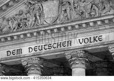 Dedication Dem Deutschen Volke, Meaning To The German People, On The Reichstag In Berlin, Germany, B