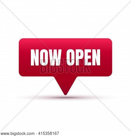 Now Open Tag. Open Sign. Vector Illustration