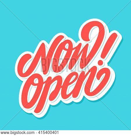 Now Open. Vector Lettering Icon. Handwritten Illustration.