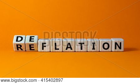 Deflation Or Reflation Symbol. Turned Cubes And Changed The Word Deflation To Reflation. Beautiful O