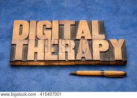 digital therapy word abstract in vintage letterpress wood type, health care concept