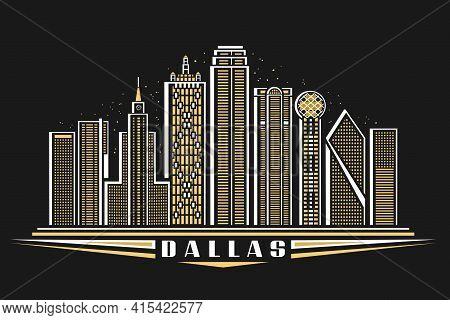 Vector Illustration Of Dallas, Horizontal Poster With Outline Design Illuminated Dallas City Scape,