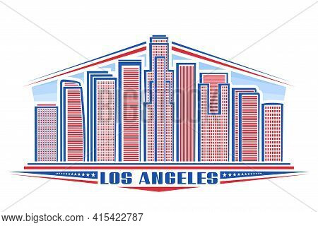 Vector Illustration Of Los Angeles, Horizontal Poster With American City Scape On Day Time Backgroun