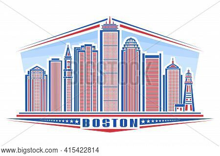 Vector Illustration Of Boston, Horizontal Poster With Outline Design Boston City Scape On Day Time B