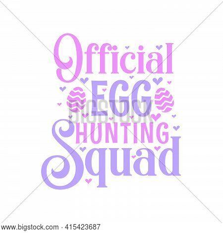Official Egg Hunting Squad, Easter Lettering Design.