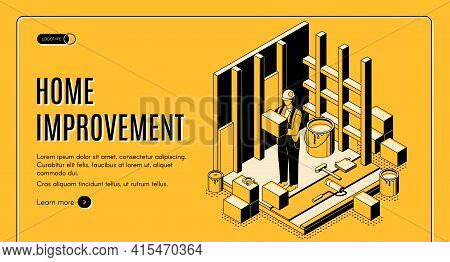 Home Improvement Isometric Landing Page. Construction Repair Service Worker With Tools Make House Re