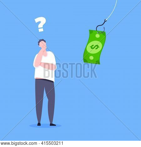Fishing Money Bait With Dollar Banknote On The Hook And Uncertain Young Man Standing In Front Of And