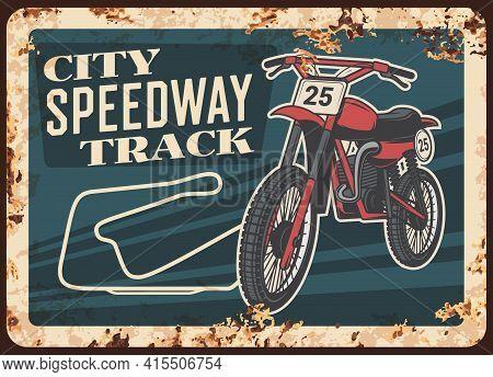 Speedway Motorcycle Metal Rusty Plate, Moto Sport Races Vector Vintage Retro Poster. Motocross Racin