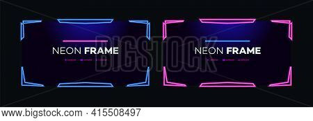 Neon Frame Design Template Modern Theme. Streaming Screen Panel Overlay Game. Live Video, Online Str