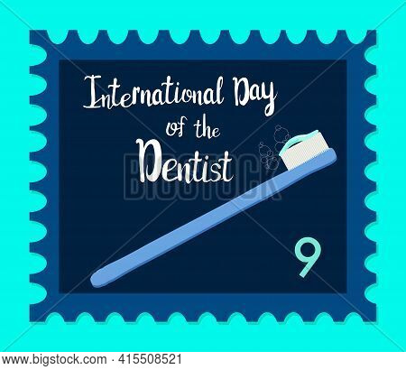Orthodontic Themed Postage Stamp.international Day Of The Dentist.oral Care And Daily Routine. Brush