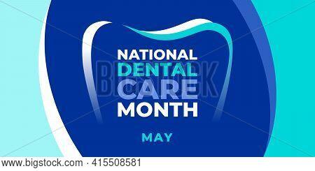 National Dental Care Month. Vector Web Banner For Social Media, Poster, Card, Flyer. Illustration Wi