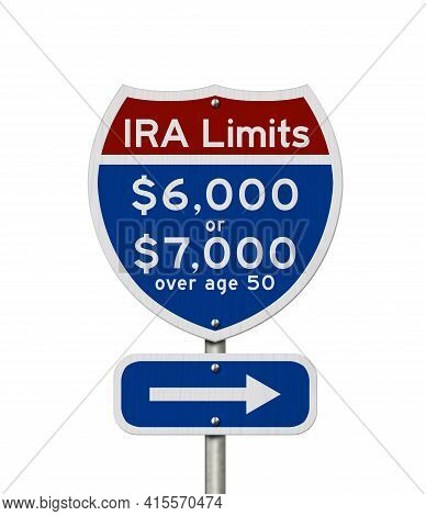 Retirement Ira Contributions Limits On A Usa Highway Interstate Road Sign Isolated Over White 3d Ill