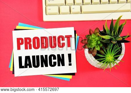 Product Launch. A Text Label In The Notepad For Planning A Strategy For Achieving A Competitive Adva