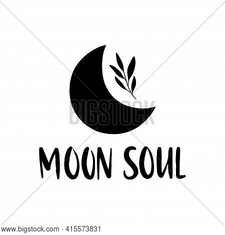 Moon Soul Inspirational Lettering Quote. Boho Poster. Vector Floral Moon For Card, Magic Print, T-sh