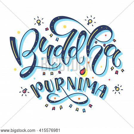 Buddha Purnima - Buddhas Birth, Multicolored Holiday Lettering, Vector Illustration With Doodle Elem