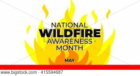 National Wildfire Awareness Month. Vector Web Banner For Social Media, Poster, Card, Flyer. Illustra