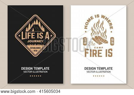 Home Is Where The Campfire Is. Life Is A Journey. Vector Concept For Shirt Or Badge, Overlay, Print,