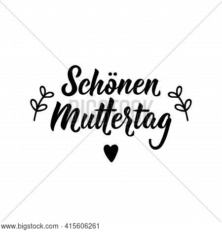 Translation From German: Happy Mother's Day. Modern Vector Brush Calligraphy. Ink Illustration. Perf
