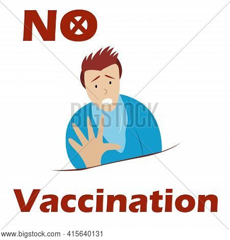 No Vaccination. Refusal To Vaccinate Against Covid. Stop Medical Injection Vector Illustration. Refu