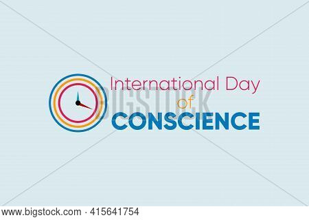 International Day Of Conscience Vector Background Design. Conscience In Time